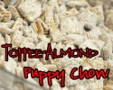 Toffee-Almond Puppy Chow