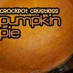 Crockpot Crustless Pumpkin Pie