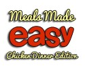 Meals Made Easy Chicken Dinner copy