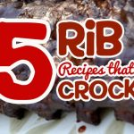 Rib Recipes that CROCK!