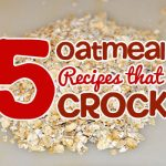 Oatmeal Recipes that CROCK!