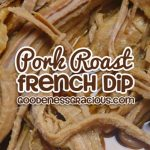 Pork Roast French Dip Sandwiches
