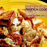 Pumpkin Pie French Toast {Overnight Casserole}