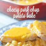 Cheesy Pork Chop Potato Bake
